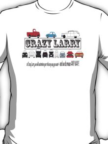 crazy larry cars T-Shirt