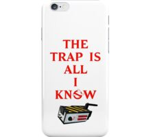 The Trap Is All I Know iPhone Case/Skin