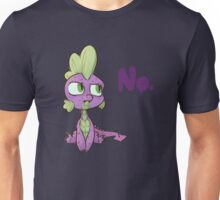No, Spike. Unisex T-Shirt