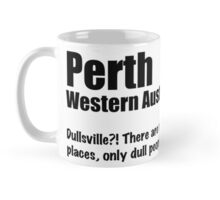 Perth - There are no dull places... Mug