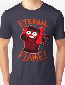 IM AN ETERNAL FLAME! T-Shirt