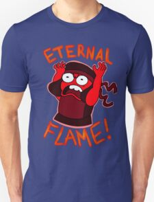 IM AN ETERNAL FLAME! Unisex T-Shirt