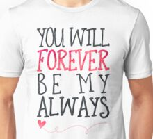 Forever By My Always Unisex T-Shirt