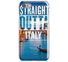 Straight outta Italy  iPhone Case/Skin