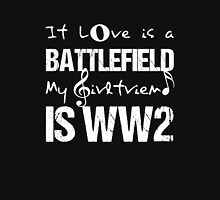 IF LOVE IS A BATTLEFIELD MY IS WW2 T-Shirt