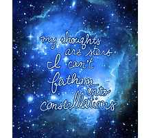 My Thoughts are Stars I Can't Fathom Into Constellations TFIOS Photographic Print