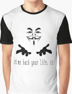 Let me hack your life sir Graphic T-Shirt
