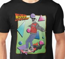 Burn to the Future  Unisex T-Shirt
