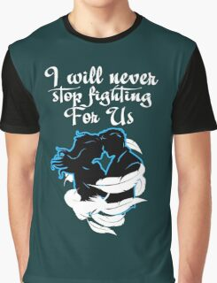 CaptainSwan T-Shirt! I will never stop fighting for US! Graphic T-Shirt