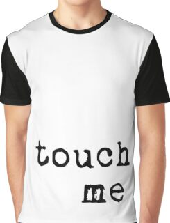 Touch Me Black on White Graphic T-Shirt