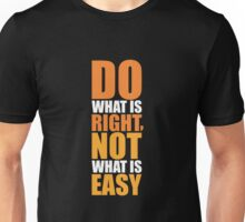 Do What is Right not what is Easy - Inspirational Quote Unisex T-Shirt