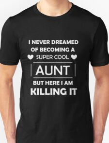 Super Cool Aunt - White Unisex T-Shirt