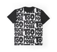 Too Much Posse Graphic T-Shirt