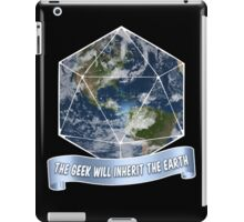 The Geek will inherit the Earth iPad Case/Skin