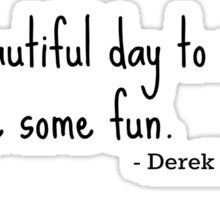 Grey's Anatomy quote, Derek Shepherd Sticker