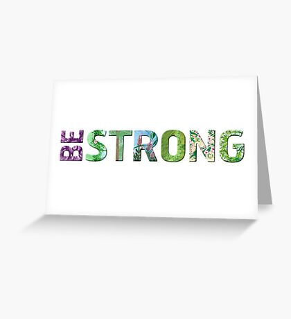 Be Strong - Happy Quote Greeting Card
