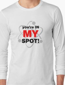 You're In My Spot Long Sleeve T-Shirt
