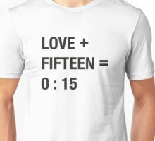 Love + Fifteen Unisex T-Shirt