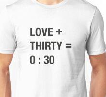 Love + Thirty Unisex T-Shirt