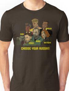 Choose your Russian  Unisex T-Shirt