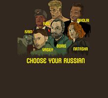 Choose your Russian  Unisex T-Shirt