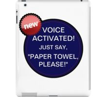 voice activated paper towels iPad Case/Skin
