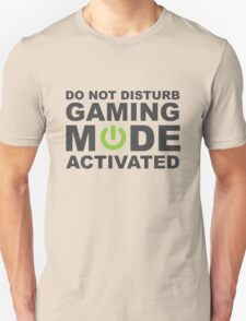 Do Not Disturb, Gaming Mode Activated. T-Shirt
