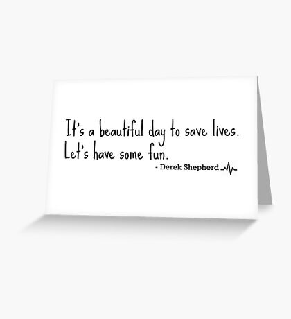 Grey's Anatomy quote, Derek Shepherd Greeting Card
