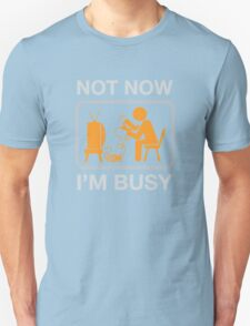 Not Now, I'm Busy. Vintage Gaming Humor T-Shirt