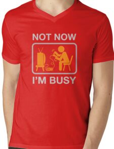 Not Now, I'm Busy. Vintage Gaming Humor Mens V-Neck T-Shirt
