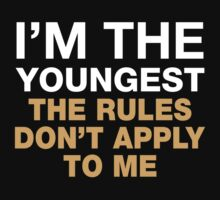 I'm The Youngest. The Rules Don't Apply To Me. One Piece - Short Sleeve