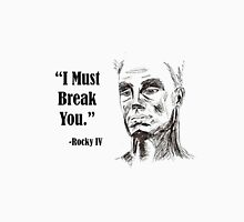 Rocky IV Ivan Drago I Will Break You Illustrated Movie Quote   Unisex T-Shirt