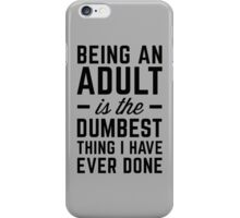 Being An Adult Funny Quote iPhone Case/Skin