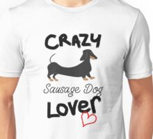 CRAZY SAUSAGE DOG LOVER - DACHSHUNDS Unisex T-Shirt