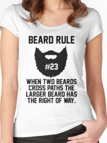 Beard Rule #23 When Two Beards Cross Paths the Larger Beard Has The Right Of Way Women's Fitted Scoop T-Shirt