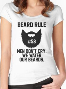 Beard Rule 53 Men Don't Cry We Water Our Beards Women's Fitted Scoop T-Shirt