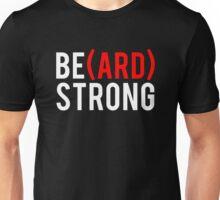 Be(ard) Strong Unisex T-Shirt