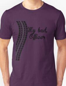 My Bad Officer T-Shirt