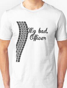 My Bad Officer Unisex T-Shirt