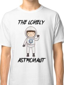 The Lonely Astronaut (Black Text) Classic T-Shirt