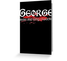 Game of Thrones George R R martin Greeting Card