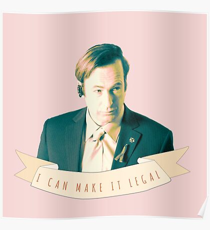 I Can Make it Legal Poster