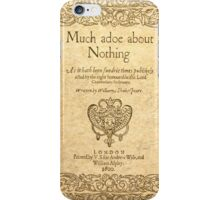 Shakespeare. Much adoe about nothing, 1600 iPhone Case/Skin