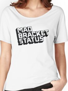 Mad Shirt Status Women's Relaxed Fit T-Shirt