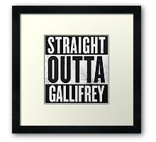 Straight Outta Gallifrey Framed Print