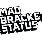 Mad Shirt Status by madbracketstat
