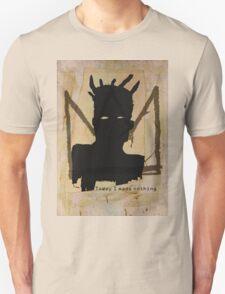 today i made nothing Unisex T-Shirt