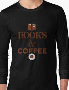 Coffee & Books  Long Sleeve T-Shirt