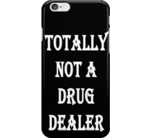 Totally not a drug dealer iPhone Case/Skin