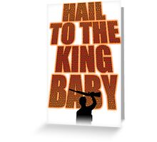 Evil Dead - Hail To The King Greeting Card